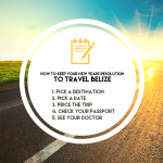 How to Keep Your New Year's Resolution to Travel Belize